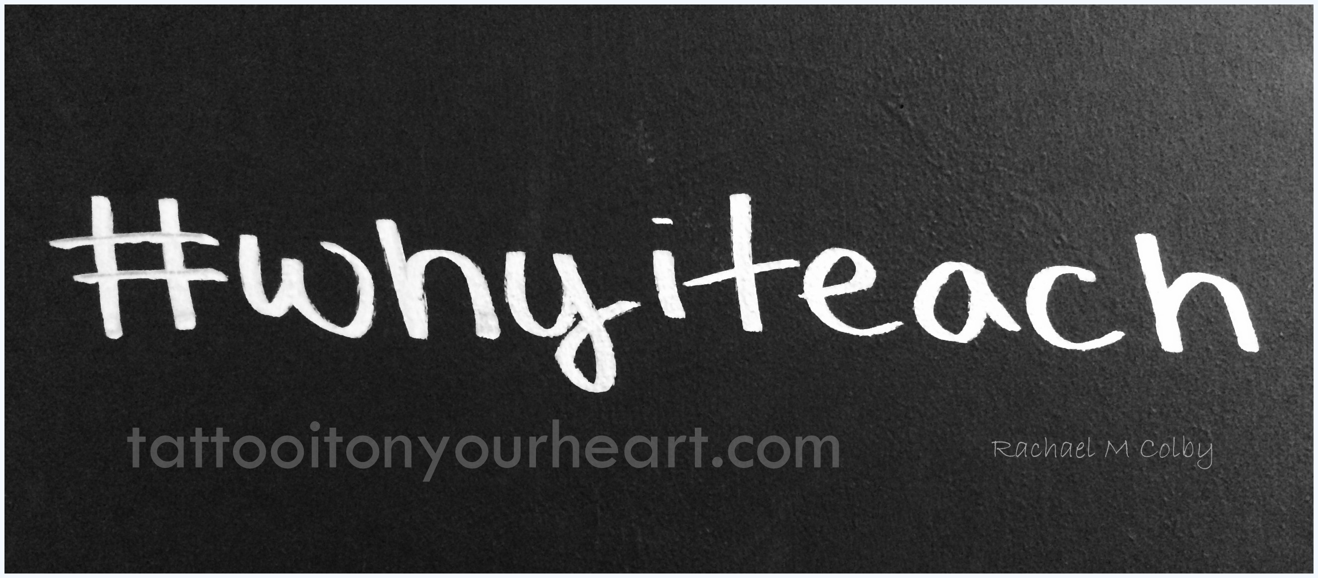 Rachael_M_Colby_blogs_capecodonline_Tattoo_it_On_Your_Heart_ Remind_me_#whyiteach