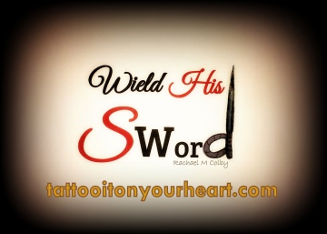 Tattoo_It_On_Your_Heart_Rachael_M-Colby_Wield_Your_Sword
