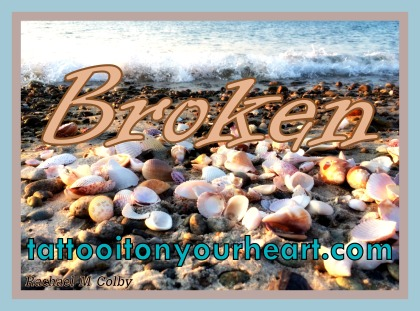 Tattoo_It_On_Your_Heart_Rachael_M_Colby_Broken