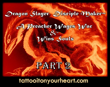 Tattoo_It_On_Your_Heart_Rachael_M_Colby _Dragon_Slayer_Disciple_Maker-A _Preacher _Wages War_Part2