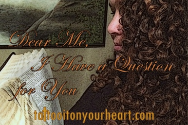 Tattoo_It_On_Your_Heart_Rachael_M_Colby_Dear_Me_I _Have_ a Question_for _You
