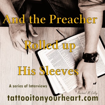 Tattoo_It_On_Your_Heart_Rachael_M_Colby_ben-white-197680-unsplash_And_The_Preacher_Rolled_Up_His_Sleeves