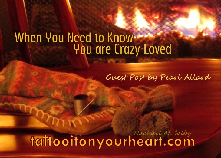 Tattoo-It-On-Your-Heart-Rachael_M-Colby_Pearl_Allard_When-You_Need-to-Know-You-are-Crazy-Loved