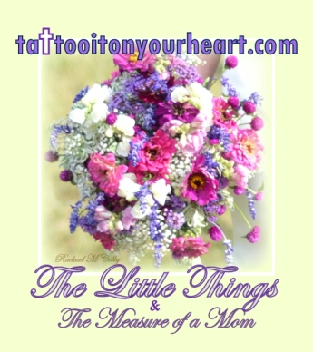 Rachael_M_Colby_Tattoo_It_On_Your_Heart_For_the_Prodigal's _Mom_The_ Little_ Things.jpg