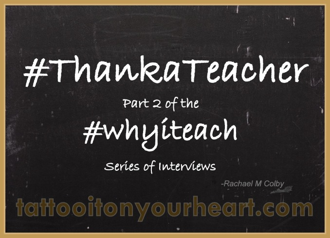 Rachael_M_Colby_Tattoo_It_On_Your_Heart_#ThankATeacher