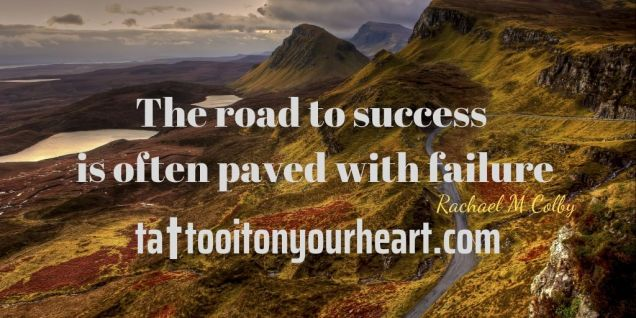 Rachael-M-Colby-Tattoo-It-On-Your-Heart-The-road-to success-is-often-paved-with-failure